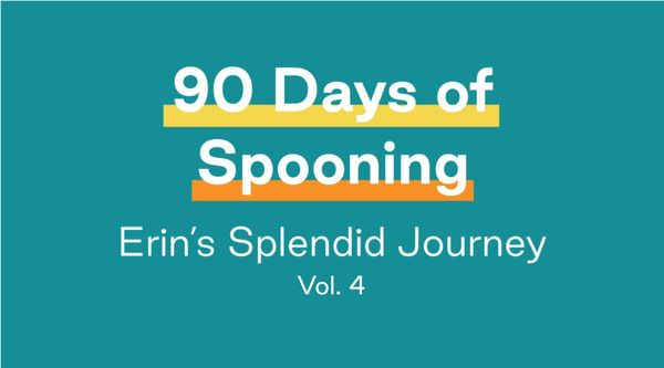 90 Days of Splendid Spoon: Erin's Splendid Journey Vol. 4
